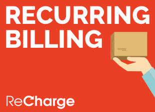 ReCharge - Recurring Billing